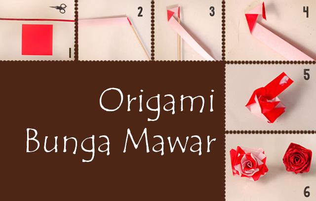 Cara Membuat Origami Bunga Mawar